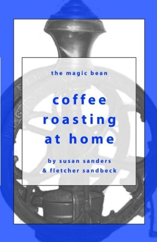 9780970973009: Coffee Roasting at Home (Magic Bean Coffee Books)