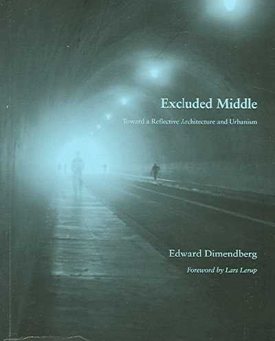9780970973122: Excluded Middle: Toward a Reflective Architecture and Urbanism