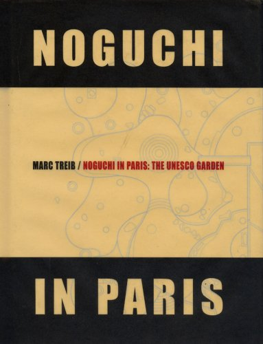 Isamu Noguchi in Paris : The UNESCO Garden: Treib, Marc