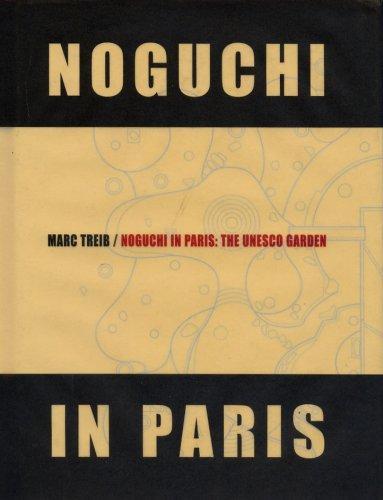 Noguchi in Paris: The UNESCO Garden (0970973144) by Marc Treib; Isamu Noguchi