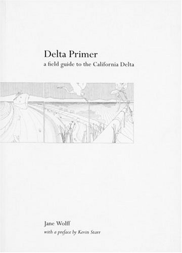9780970973160: Delta Primer: A Field Guide to the California Delta