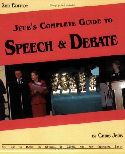 9780970977304: Jeub's Complete Guide to Speech & Debate