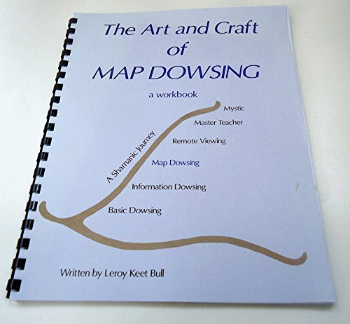 9780970977908: The Art and Craft of Map Dowsing - a Workbook