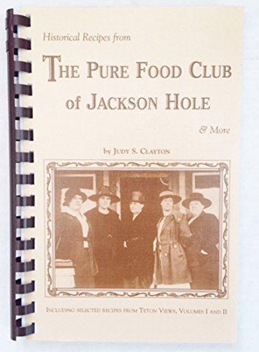 Historical recipes from the Pure Food Club: Judy S Clayton