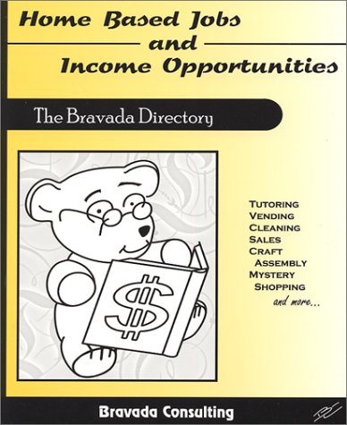 9780970978820: Home Based Jobs and Income Opportunities: The Bravada Directory