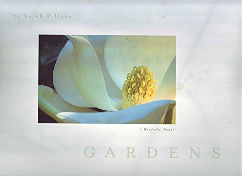 The Sarah P. Duke Gardens: A Wonderful Wander: Hildreth, Chris et al.