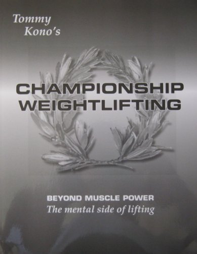9780970987112: Championship Weightlifting, Beyond Muscle Power, The Mental Side of Lifting