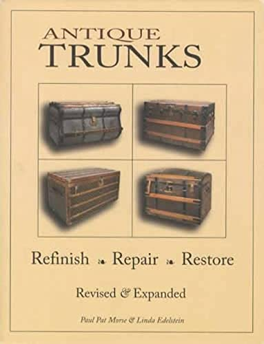 9780970988331: Antique Trunks: Refinish, Repair, Restore: Revised & Expanded