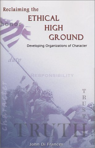 Reclaiming The Ethical High Ground : Developing Organizations Of Character; Signed