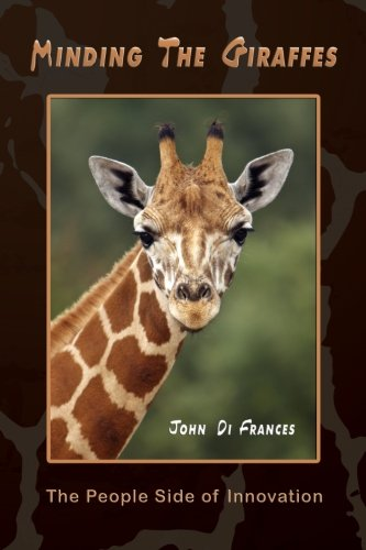 9780970990839: Minding the Giraffes: The People Side of Innovation