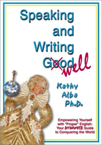 "Speaking and Writing Well: Empowering Yourself With ""Proper"" English--Your Dynamite Guide ..."