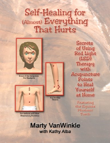 9780970990945: Self Healing for (Almost) Everything that Hurts: Secrets of Using Red Light Therapy on