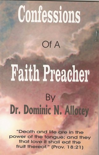 9780970991409: Confessions Of A Faith Preacher