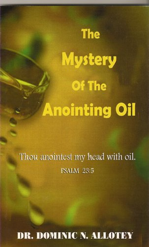 9780970991454: The Mystery of the Anointing Oil - AbeBooks: 0970991452