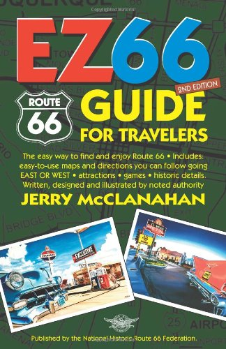 Route 66: EZ66 Guide for Travelers, 2nd Edition: Clanahan, Jerry Mc