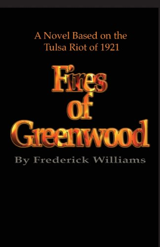 9780970995766: The Fires of Greenwood: The Tulsa Riot of 1921, a Novel