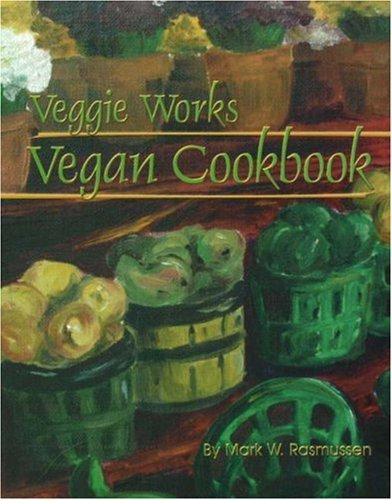 9780970996619: Veggie Works Vegan Cookbook