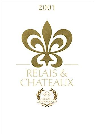 9780970998101: Relais & Chateaux (2001 Edition)