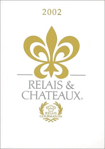 9780970998118: Relais & Chateaux: 2002 Edition (English Version)