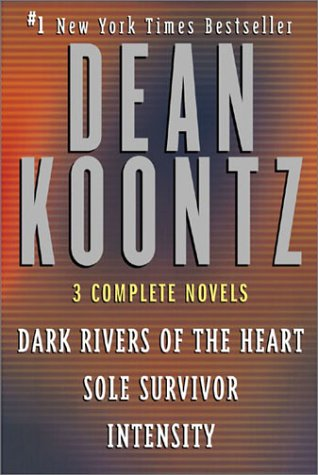 9780970998712: Three Complete Novels (Dark Rivers of the Heart / Sole Survivor / Intensity)