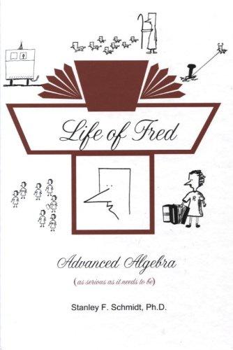 9780970999528: Life of Fred--Advanced Algebra