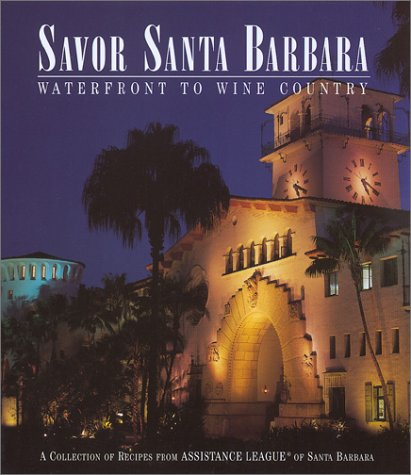 9780971002906: Savor Santa Barbara: Waterfront to Wine Country (A Collection of Recipes from Assistance League of Santa Barbara)