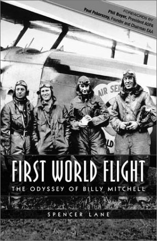 First World Flight: The Odyssey of Billy Mitchell: Lane, Spencer