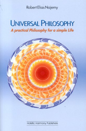 UNIVERSAL PHILOSOPHY: A Practical Philosophy For A Simple Life