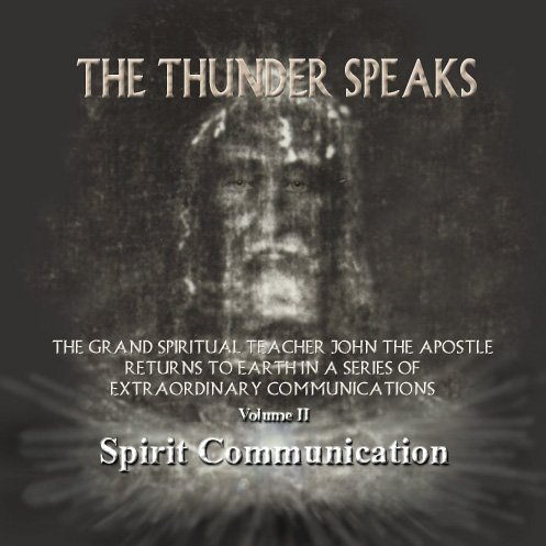 9780971013629: The Thunder Speaks (Spirit Communication, Volume II)
