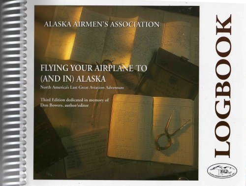 Flying Your Airplane to (And In) Alaska: Don Bowers