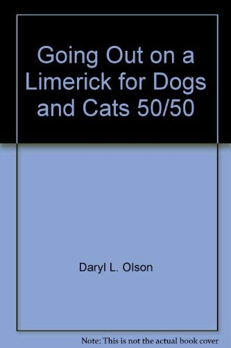 Going Out on a Limerick for Dogs and Cats 50/50: Olson, Daryl L. {Author}