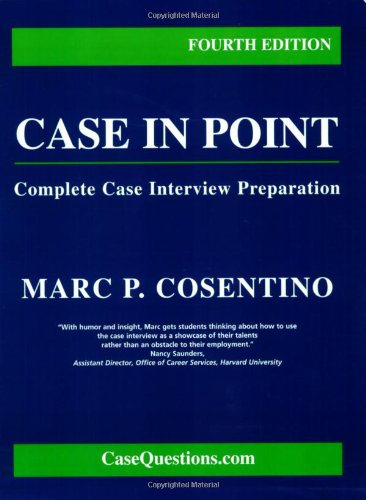 Case in Point: Complete Case Interview Preparation [Fourth 4th Edition]: Cosentino, Marc P.