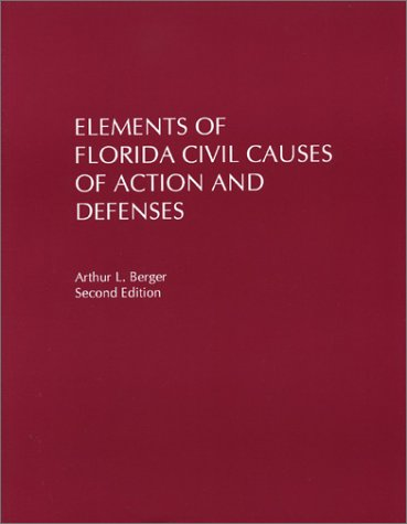 9780971016309: Elements of Florida Civil Causes of Action and Defenses