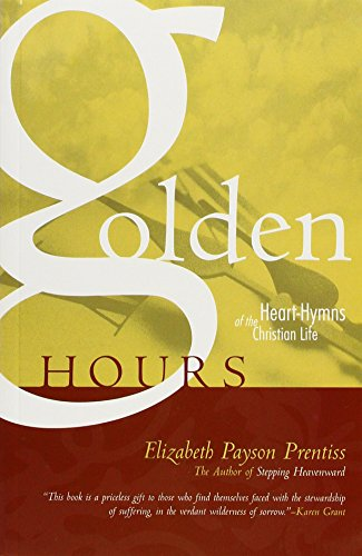 9780971016934: Golden hours: Heart-hymns of the Christian life