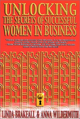 9780971020900: Unlocking the Secrets of Successful Women in Business (Unlocking the Secrets Series)