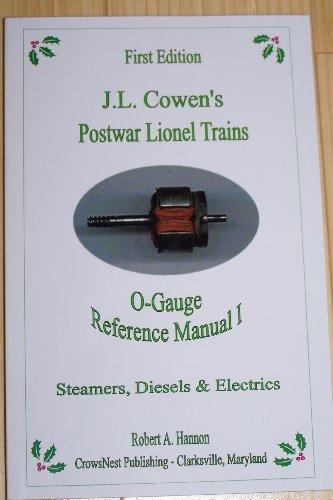 9780971022515: J. L. Cowen's Postwar Lionel Trains; O-Gauge Reference Manual I; Steamers, Diesels and Electrics