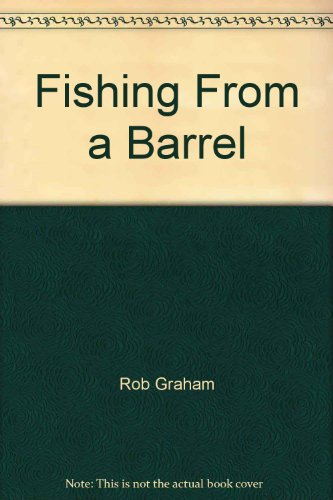 9780971023321: Fishing From a Barrel: Using Behavioral Targeting to Reach the Right People With the Right Ads at th