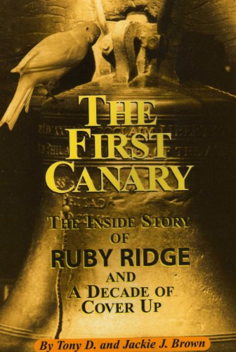 9780971024809: The First Canary: The Inside Story of Ruby Ridge and A Decade of Cover Up