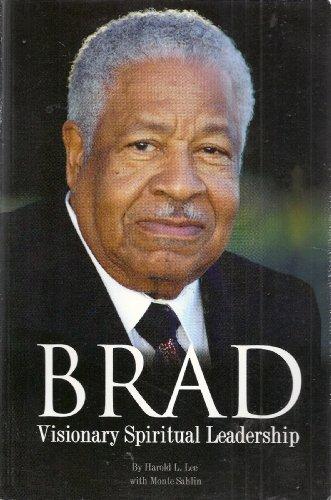 9780971026452: Brad: Visionary Spiritual Leadership