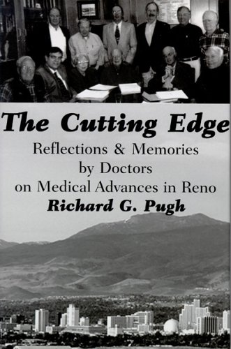 The Cutting Edge: Reflections & Memories by Doctors on Medical Advances in Reno: Pugh, Richard
