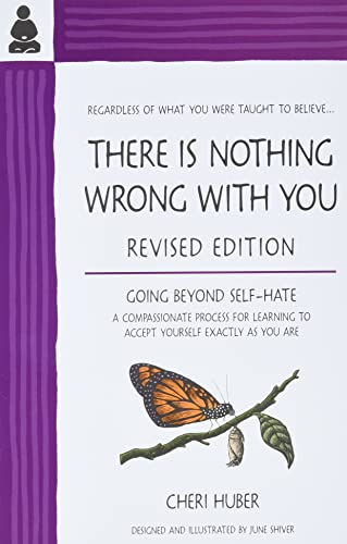 9780971030909: There Is Nothing Wrong with You: Going Beyond Self-Hate