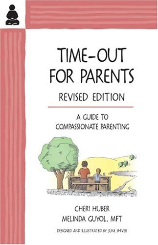 9780971030930: Time-Out for Parents: A Guide to Compassionate Parenting