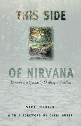 9780971030961: This Side of Nirvana: Memoirs of a Spiritually Challenged Buddhist