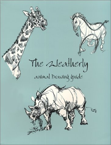 9780971031401: Weatherly Animal Drawing Guide