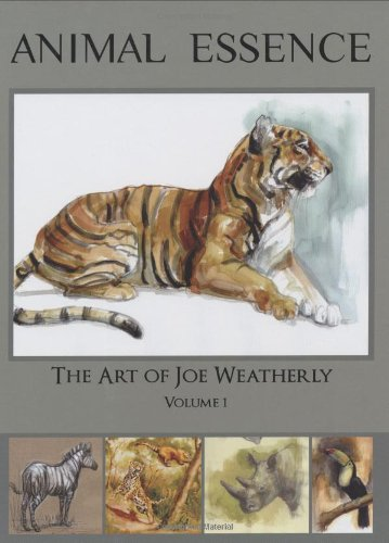 9780971031425: 1: Animal Essence the Art of Joe Weatherly