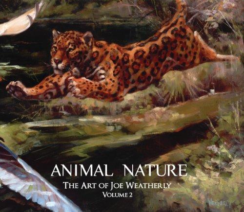 Animal Nature the Art of Joe Weatherly Volume 2: Weatherly, Joe