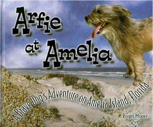 9780971034310: Arfie at Amelia: A Brave Dog's Adventure on Amelia Island, Florida
