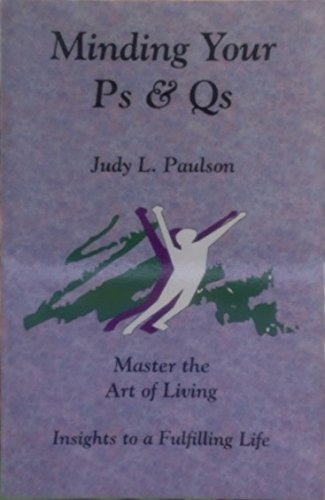 Minding Your Ps and Qs: Master the: Judy L. Paulson