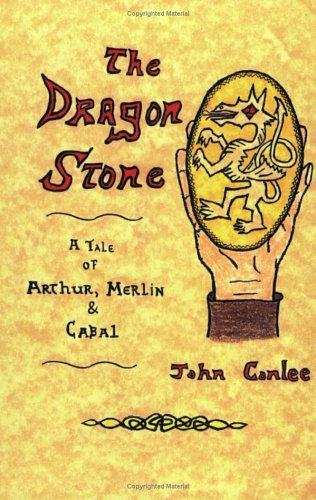 9780971036208: The Dragon Stone: A Tale of King Arthur, Merlin & Cabal