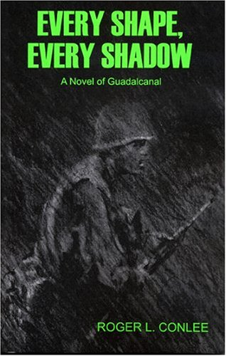 9780971036291: Every Shape, Every Shadow: A Novel of Guadalcanal